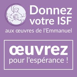 Donnez votre ISF aux oeuvres de l'Emmanuel