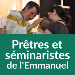 Don IFI Prêtres et séminaristes de l'Emmanuel