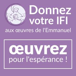 Donnez votre IFI aux oeuvres de l'Emmanuel